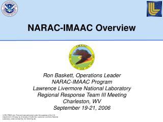 NARAC-IMAAC Overview