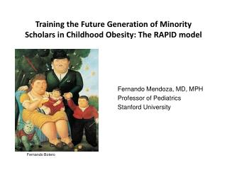 Fernando  Mendoza, MD, MPH Professor of Pediatrics Stanford University