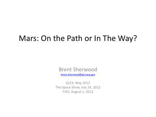 Mars: On the Path or In The Way?