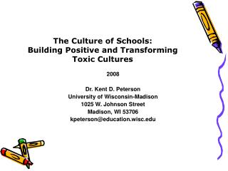 The Culture of Schools:  Building Positive and Transforming Toxic Cultures