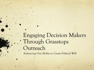 Engaging Decision Makers Through Grasstops Outreach