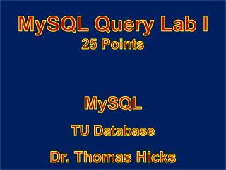 MySQL Query Lab I 25 Points