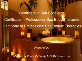 Certificate in Spa Concierge Certificate in Professional Spa Body Therapies Certificate in Professional Spa Beauty Thera