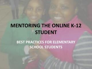 MENTORING THE ONLINE K-12 STUDENT