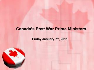 Canada's Post War Prime Ministers