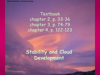 Textbook  chapter 2, p. 33-36  chapter 3, p. 74-79 chapter 4, p. 122-123
