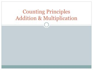 Counting Principles Addition & Multiplication