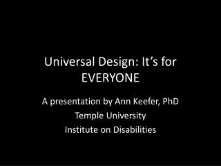 Universal Design: It's for EVERYONE