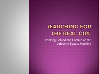 Searching for the real girl