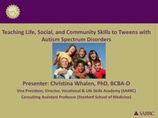 Teaching Life, Social, and Community Skills to  Tweens  with Autism Spectrum Disorders