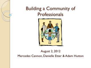 Building a Community of Professionals