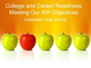 College and Career Readiness Meeting Our SIP Objectives