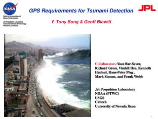 GPS Requirements for Tsunami Detection Y. Tony Song & Geoff Blewitt