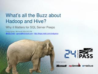 What's  all the Buzz about  Hadoop  and Hive?