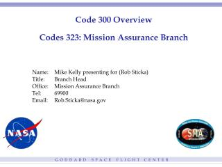 Code 300 Overview Codes 323: Mission Assurance Branch