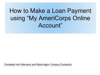 "How to  Make a Loan Payment using ""My AmeriCorps Online Account"""