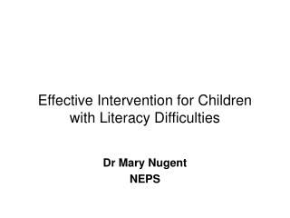 Effective Intervention for Children with Literacy Difficulties