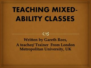 TEACHING MIXED-ABILITY CLASSES