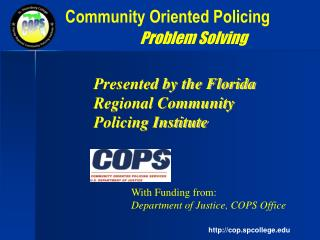 Community Oriented Policing	 Problem Solving