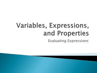 Variables, Expressions, and Properties