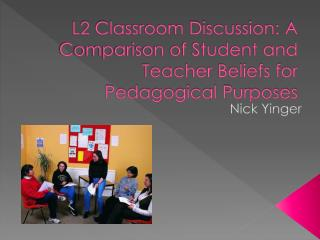 L2 Classroom Discussion: A Comparison of Student and Teacher Beliefs for Pedagogical Purposes