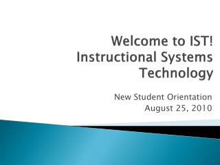 Welcome to IST! Instructional Systems Technology