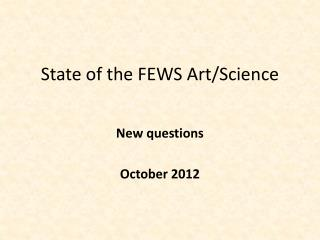 State of the FEWS Art/Science