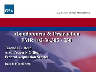 Abandonment & Destruction FMR 102-36.305 -  330