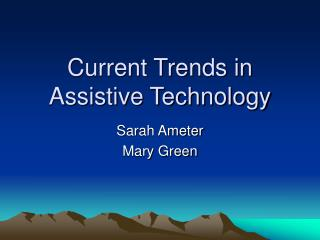Current Trends in Assistive Technology