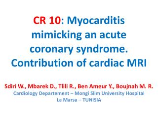 CR  10 :  Myocarditis  mimicking an acute coronary syndrome.  Contribution of cardiac MRI