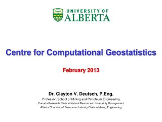 Centre for Computational Geostatistics February 2013