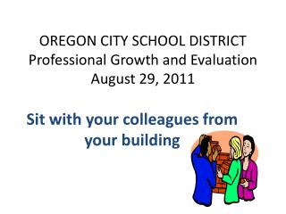 OREGON CITY SCHOOL DISTRICT Professional Growth and Evaluation August 29, 2011