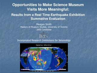 Opportunities to Make Science Museum Visits More Meaningful: Results from a Real Time Earthquake Exhibition Summative Ev
