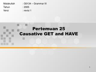 Pertemuan 25 Causative GET and HAVE