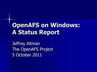 OpenAFS  on Windows: A Status Report
