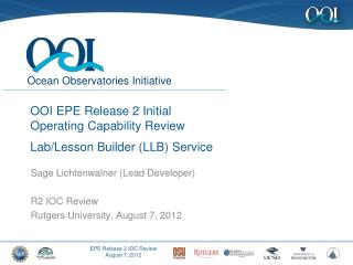 OOI EPE Release 2 Initial Operating Capability Review Lab/Lesson Builder (LLB) Service
