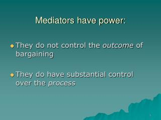 Mediators have power: