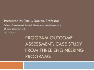 Program Outcome  Assessment:  Case Study from Three Engineering Programs