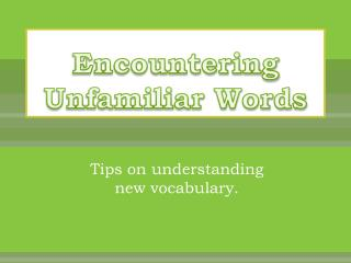 Encountering Unfamiliar Words