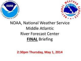 NOAA, National Weather Service Middle Atlantic  River Forecast Center  FINAL  Briefing