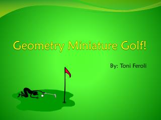 Geometry Miniature Golf!