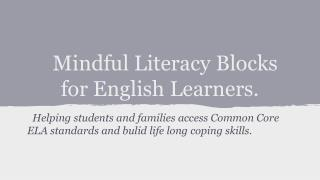 Mindful Literacy Blocks for English Learners.