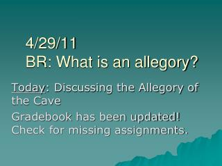 4/29/11 BR: What is an allegory?