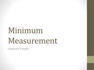 Minimum Measurement