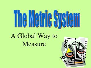A  Global Way  to Measure