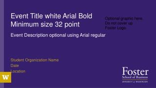 Event Title white Arial Bold Minimum size 32 point
