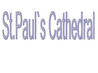 St.Paul`s Cathedral