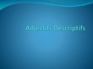 Adjectifs Descriptifs