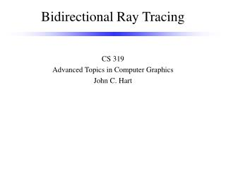 Bidirectional Ray Tracing