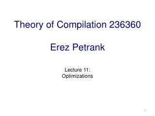 Theory of Compilation 236360 Erez Petrank